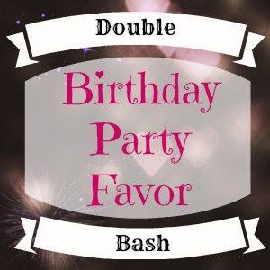 Double Birthday Party Favor Bash