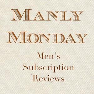 Manly Monday – Men's Subscription Box Reviews