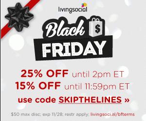 Living Social Black Friday Coupon! Save 25%!