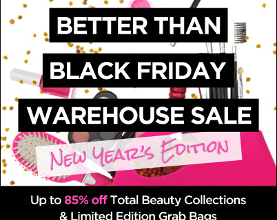 Total Beauty Better than Black Friday Warehouse Sale!