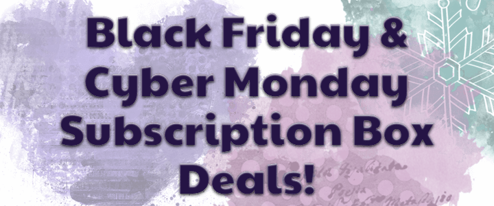 black friday cyber monday subscription box deals coupons 2015