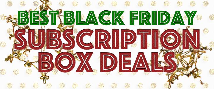 best black friday subscription box deals