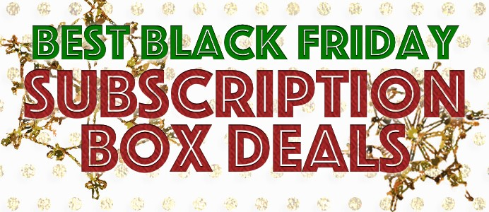 Best Black Friday Subscription Box Deals 2015