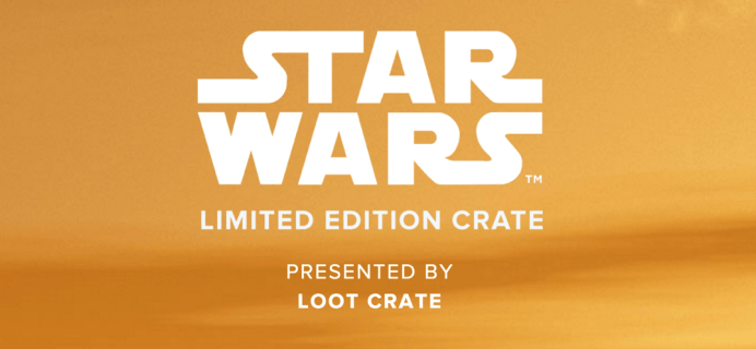 Loot Crate Star Wars Limited Edition Box Available Now!