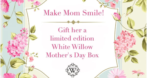 Limited Edition White Willow Mother's Day Boxes are here!