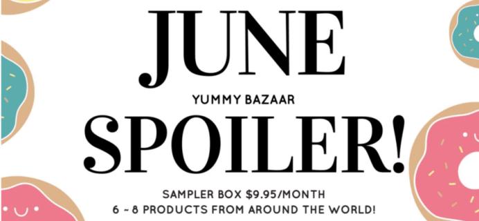 Yummy Bazaar June 2016 Sampler Box Spoilers!