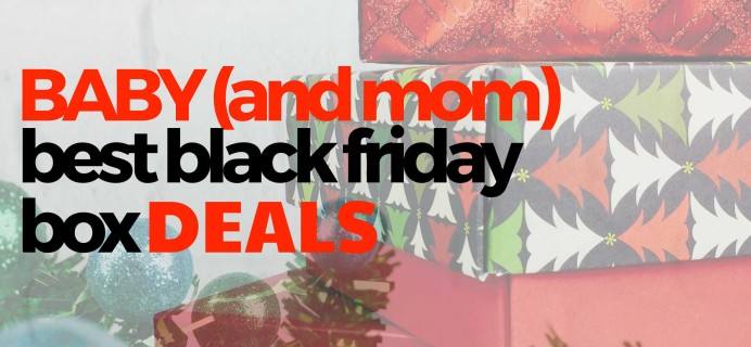 Best Black Friday Baby & Mom Subscription Box Deals for 2016!