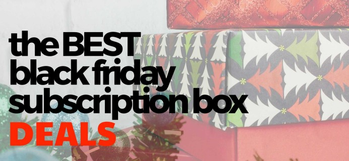 Best Black Friday Subscription Box Deals for 2020!