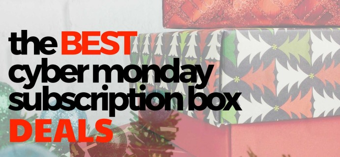 Best Cyber Monday Subscription Box Deals for 2020!
