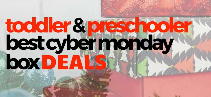 2020's Best Cyber Monday Subscription Deals for Toddlers & Preschoolers!