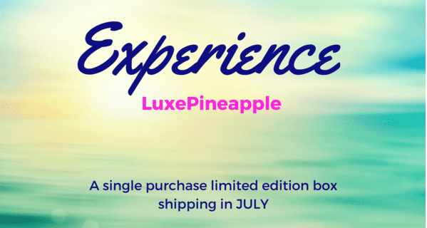 Luxe Pineapple Limited Edition Experience Box Spoiler!