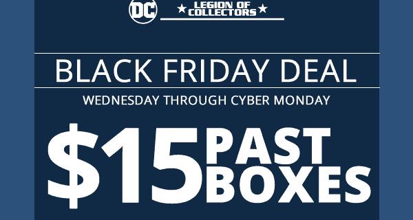 DC Legion of Collectors Cyber Monday Sale –  – Past Boxes $15!
