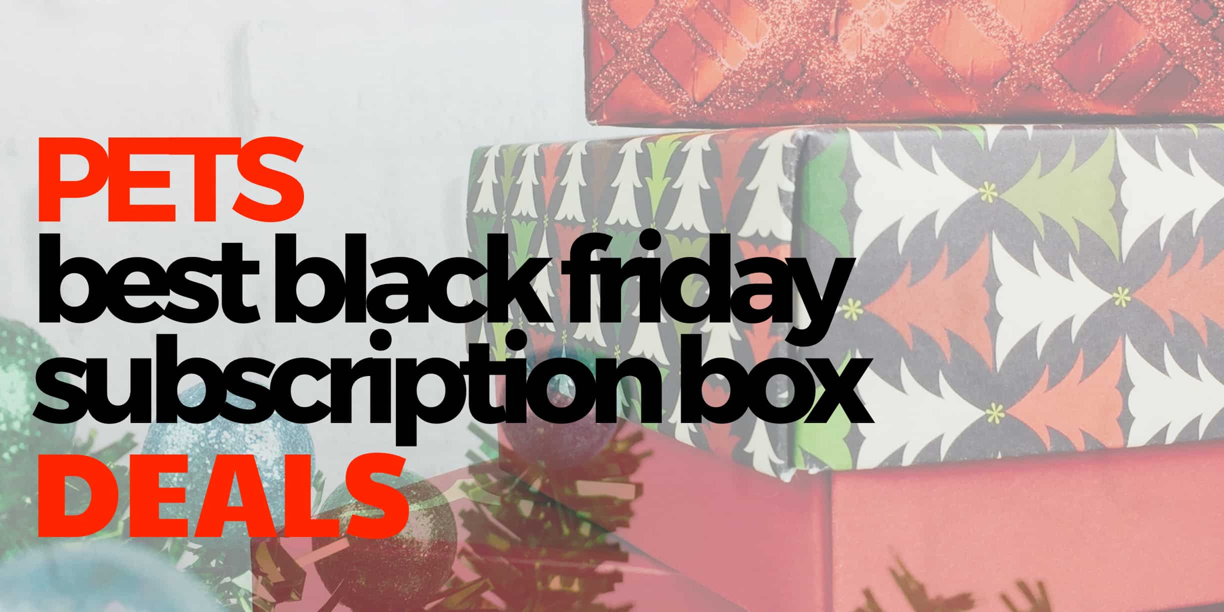 best black friday PETS subscription box deals