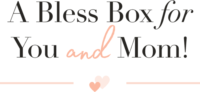 Bless Box Mother's Day Coupon: Get A Free Past Box When You Subscribe!