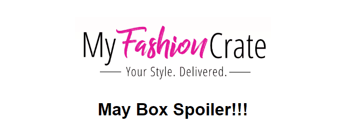 My Fashion Crate May 2018 Spoiler #4!