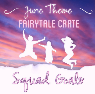 Fairytale Crate June 2018 Theme Spoiler + Coupon!