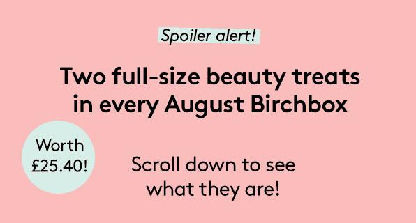 Birchbox UK August 2018 Spoiler + Coupon!