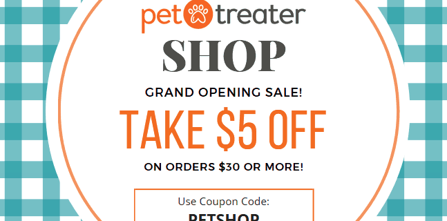 Pet Treater Shop Available Now + $5 Off Coupon!