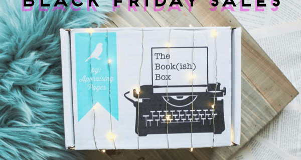 The Bookish Box Black Friday 2018 Coupon: Get $5 Off Or Free Box When You Subscribe!