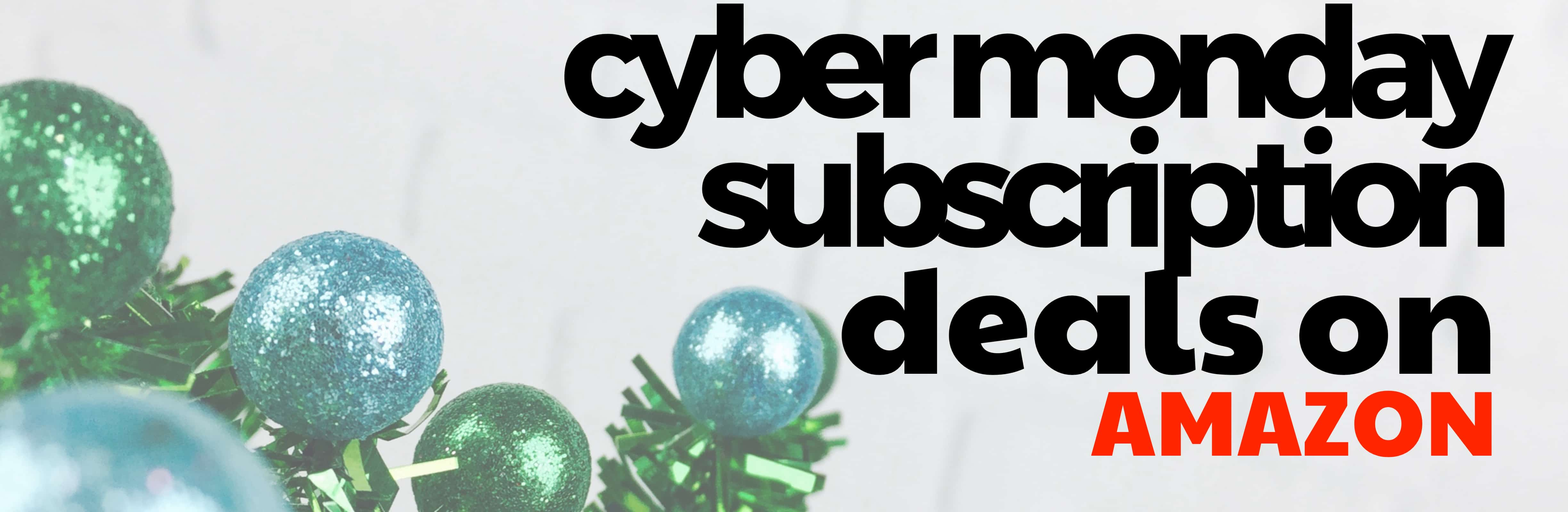 Cyber Monday Subscription Deals On Amazon Hello Subscription