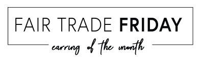 Fair Trade Friday Earring of the Month May 2019 Full Spoilers!