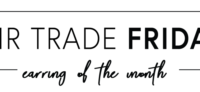 Fair Trade Friday Earring of the Month February 2019 Full Spoilers!