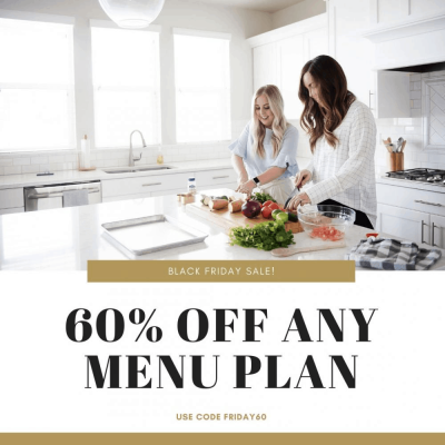 Six Sisters' Menu Plan Black Friday 2019 Coupon: Get 60% off Any Menu Plan!