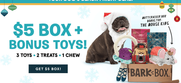 You Can Still Get The BarkBox Black Friday Deal: $5 First Box + FREE Extra Toy!