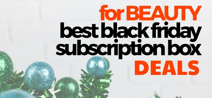 The Best Black Friday BEAUTY Subscription Box Deals!