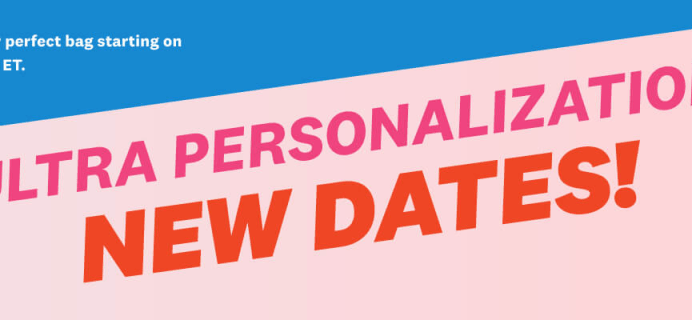 Ipsy Glam Bag Plus Ultra Personalization Date Update!
