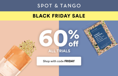 Spot and Tango Black Friday Deal: Get 60% Off First Box!