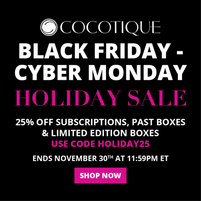 Cocotique Cyber Monday 2020 Sale: Get 25% Off ALL Subscriptions & Past Boxes + FREE Box Deal!