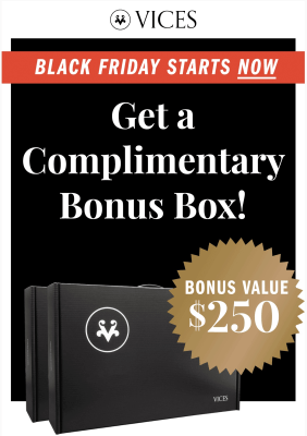 Vices Black Friday Deal: Get $250 Bonus Box With Subscription!