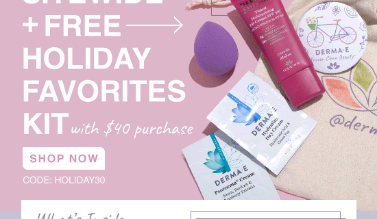 Derma-E Cyber Monday Deal: Get 30% Off + FREE Holiday Favorites Kit!
