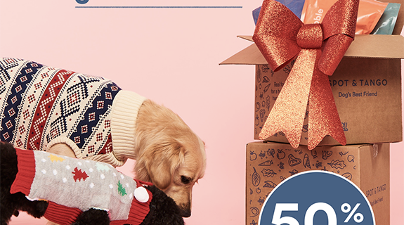 Spot and Tango Holiday Deal: Get 50% Off First Box!