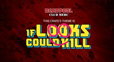 Deadpool Club Merc Spring 2021 Spoiler #2!