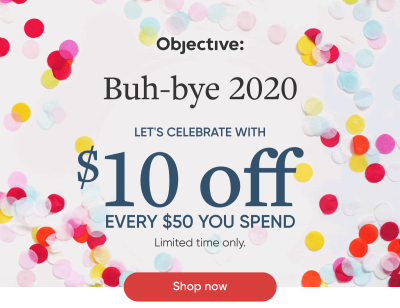 Objective Wellness New Year Deal: Get $10 Off For Every $50 Purchase!