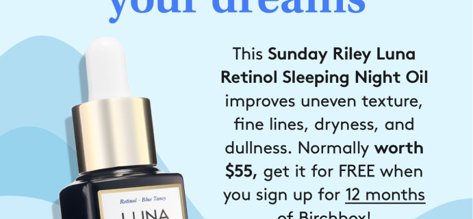 Birchbox Coupon: FREE Sunday Riley Luna Night Oil with Annual Subscription!