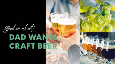 Spoiler Alert: Dad Wants Craft Beer Club This Father's Day + Up To $30 Off on Gift Subscriptions!