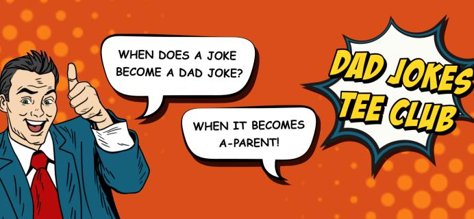 Dad Jokes T-Shirt Club: Eye Roll-Worthy Dad Joke T-Shirt Subscription!