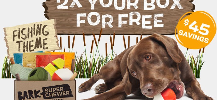 BarkBox Super Chewer: First Box Double Deluxe Deal + Gone Fishing Themed Box!
