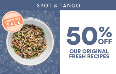Spot and Tango Labor Day Sale: Get 50% Off First Week Premium Dog Food!